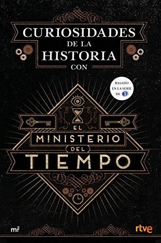 Curiosidades-De-La-Historia-Con-El-Ministerio-Del-Tiempo-0