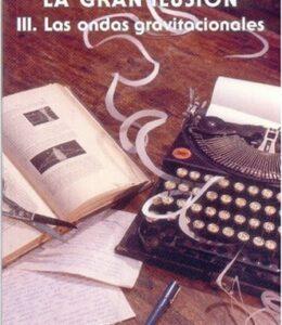 La-Gran-Ilusion-III-Las-Ondas-Gravitacionales-Poltica-0