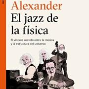 El-jazz-de-la-fsica-El-vnculo-secreto-entre-la-msica-y-la-estructura-del-universo-Metatemas-0