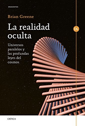 La-realidad-oculta-Universos-paralelos-y-las-profundas-leyes-del-cosmos-Drakontos-0