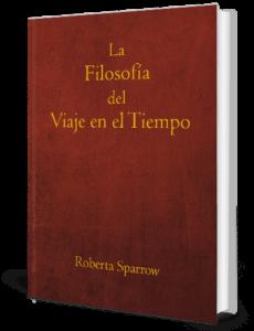 la-filosofia-del-viaje-en-el-tiempo-roberta-sparrow
